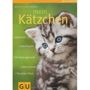 Gebraucht: Brigitte Eilert-Overbeck Mein Kätzchen: Rundum gesund. Info-Poster. Eltern-Extra. Aktivtest. Tiersitter-Pass. (GU Mein Heimtier neu)