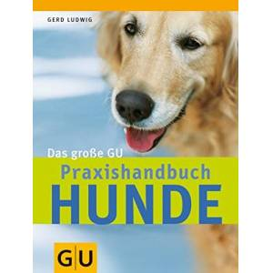 Gerd Ludwig - Hunde, Das große GU Praxishandbuch - Preis vom 19.07.2021 04:46:51 h