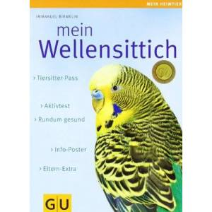 Immanuel Birmelin Mein Wellensittich (GU Mein Heimtier)