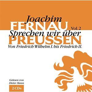 Joachim Fernau - Sprechen wir über Preußen 2. 2 CDs: Von Friedrich Wilhelm bis Friedrich II - Preis vom 06.03.2021 05:55:44 h