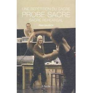 Pina Bausch Probe Sacre