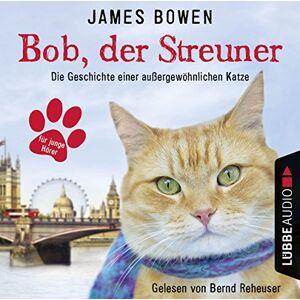 James Bowen - Bob,der Streuner-Die Geschichte einer außergewö - Preis vom 06.03.2021 05:55:44 h