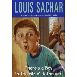 Louis Sachar There's A Boy in the Girl's Bathroom