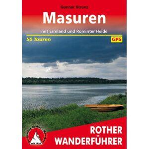 Gunnar Strunz Rother Wanderführer Masuren mit Ermland und Rominter Heide: 50 Touren. Mit GPS-Daten
