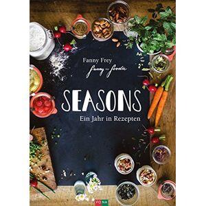 Fanny Frey Seasons: Ein Jahr in Rezepten