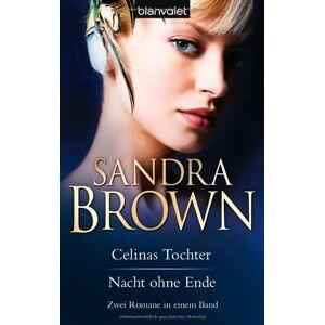 Sandra Brown - Celinas Tochter / Nacht ohne Ende: Zwei Romane in einem Band - Preis vom 20.10.2020 04:55:35 h