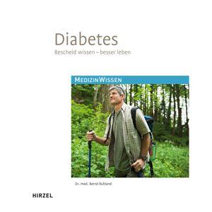 Hirzel Diabetes Bescheid wissen - besser leben 15. Auflage 1 St Buch