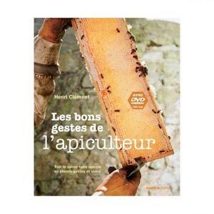 Lubéron Apiculture Les bons gestes de l'apiculteur, de Henri Clément