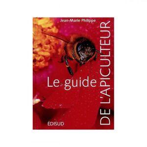 Lubéron Apiculture Le guide de l'apiculteur, de Jean-Marie Philippe