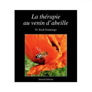 Lubéron Apiculture La thérapie au venin d'abeille, de Roch Domerego