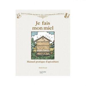 Lubéron Apiculture Je fais mon miel, de Michel Ricard