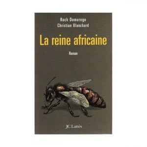 Lubéron Apiculture La reine africaine, de Roch Domerego et Christian Blanchard