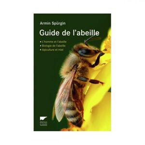 Lubéron Apiculture Le guide de l'abeille, de Armin Spürgin