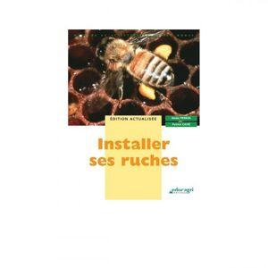 Lubéron Apiculture Installer ses ruches, de Nadia Perrin et Patrice Cahé