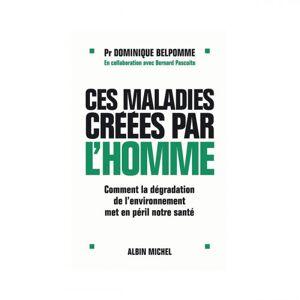 Lubéron Apiculture Ces maladies créées par l'homme, de Dominique Belpomme