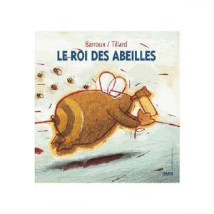 Lubéron Apiculture Le roi des abeilles, de Patrick Tillard et Barroux
