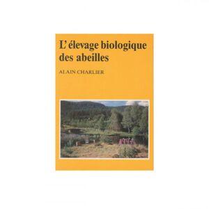 Lubéron Apiculture L'élevage biologique des abeilles, de Alain Charlier