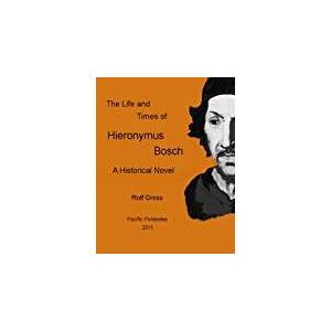 The Life and Times of Hieronymus Bosch (English Edition)