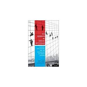 Six Degrees of Social Influence: Science, Application, and the Psychology of Robert Cialdini (English Edition)