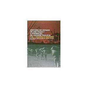 História do estado de São Paulo - A formação da unidade paulista - Volume 1