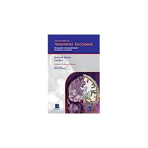 Atlas de Bolso de Anatomia Seccional - Tomografia Computadorizada e Ressonância Magnética - Volume I: Cabeça e Pescoço: Volume 1