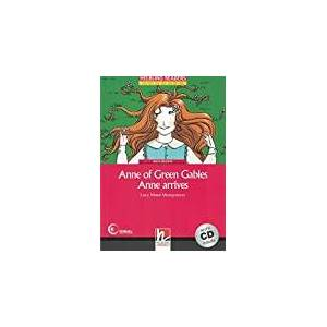 Anne of Green Gables - Anne arrives - Beginner: Helbling Readers Red Series / Level 2 (A1/A2)