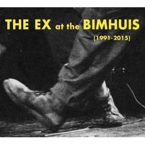 Ex Records The Ex at the Bimhaus (1991 2015)