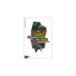 Le Clavecin du Roi Soleil (Horizões) (Edição Francesa)
