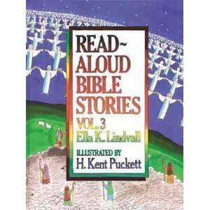 Read-aloud Bible Stories: v. 3 by Ella K. Lindvall