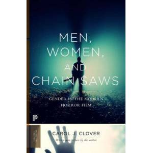 Men, Women, and Chain Saws by Carol J. Clover