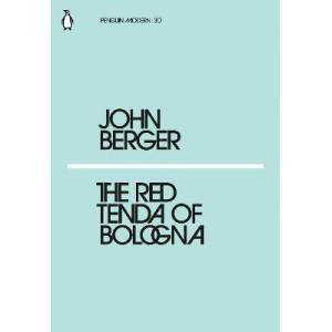 The Red Tenda of Bologna by John Berger