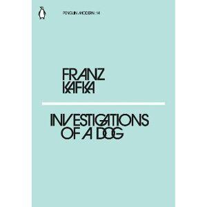 Investigations of a Dog by Franz Kafka