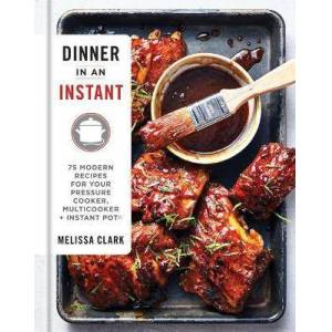 Dinner in an Instant by Melissa Clark