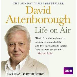 David Attenborough Life On Air: Memoirs Of A Broadcaster by Sir David Attenborough