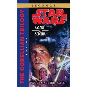 Assault at Selonia: Star Wars Legends (The by Roger MacBride Allen