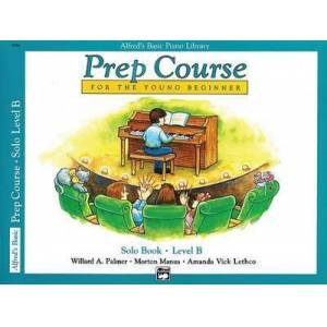 Alfred'S Basic Piano Library Prep Course Solo B by Willard A Palmer