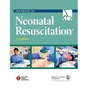 Textbook of Neonatal Resuscitation by American Academy of Pediatrics