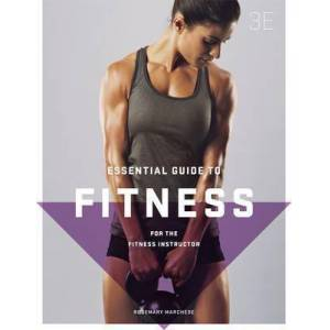 The Essential Guide to Fitness: For the Fitness Instructor with Online S tudy Tools 12 months by Rosemary Marchese