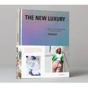 Gestalten The New Luxury: Defining The Aspirational In The Age Of Hype