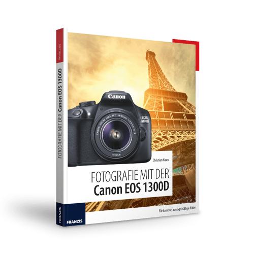 FRANZIS.de - mit Buch Fotografie mit der Canon EOS 1300D
