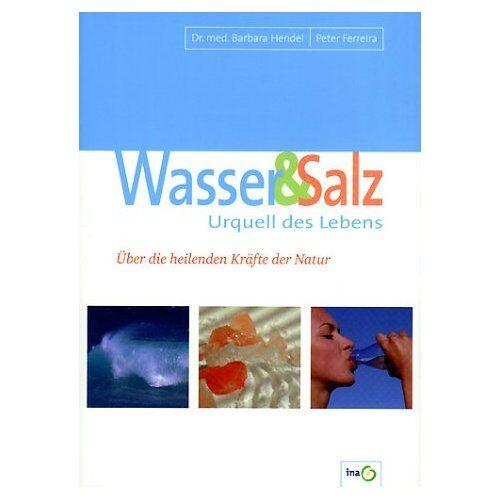 . Wasser&Salz; Urquell des Lebens