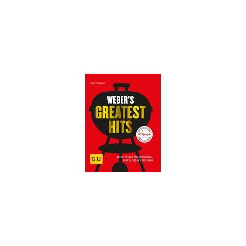 Weber´s Greatest Hits Grillbuch