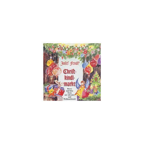 Josef Fendl's Christkindlmarkt als Hörbuch Download von Josef Fendl
