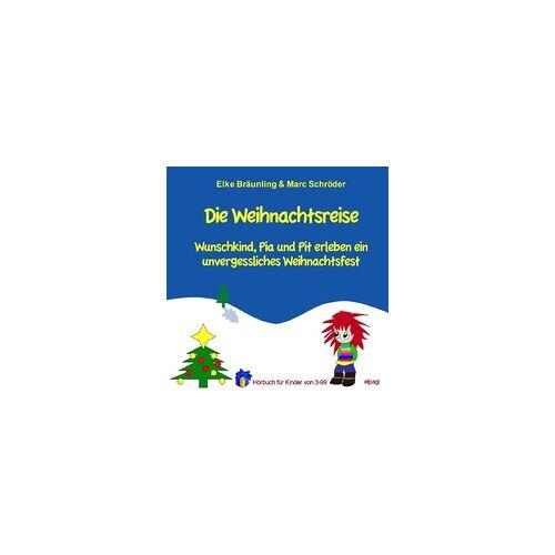 Die Weihnachtsreise als Hörbuch Download von Elke Bräunling