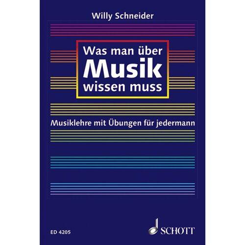 Schott Music - Was man über Musik wissen muss Musiklehre für jedermann