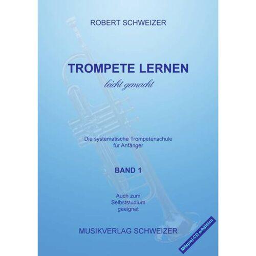 Musikverlag Schweizer - Trompete lernen 1 Robert Schweizer