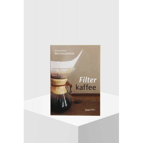 Braumüller Verlag Filterkaffee von Johanna Wechselberger