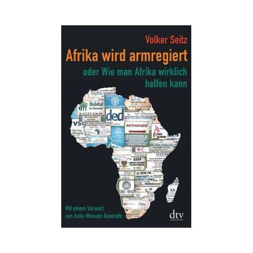 DTV Buch - Afrika wird armregiert oder Wie man Afrika wirklich helfen kann