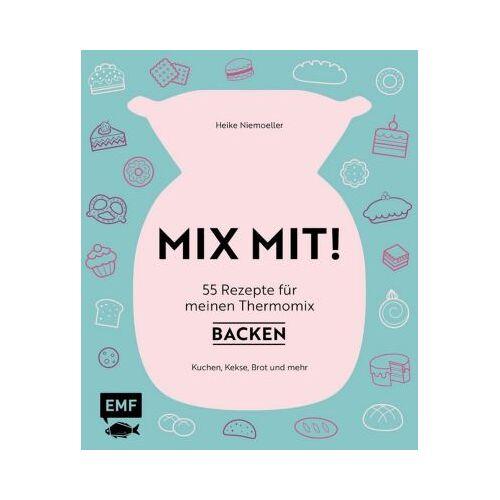 EMF Edition Michael Fischer Buch - MIX MIT! 55 Rezepte meinen Thermomix: Backen  Kinder
