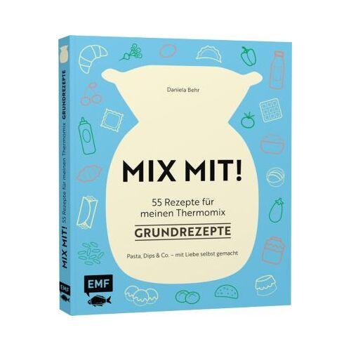 EMF Edition Michael Fischer Buch - MIX MIT! 55 Rezepte meinen Thermomix: Grundrezepte  Kinder
